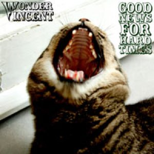 album Good News For Hard Times - Wonder Vincent