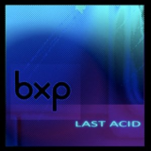 album Last Acid - BXP