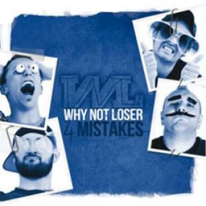 album 4 Mistakes - Why Not Loser