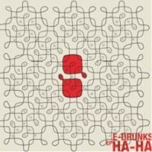 album HA:HA (ep) - E.drunks