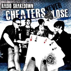 album Cheaters never lose - Radio Shakedown
