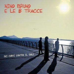 album Sei corvi contro il sole - Nino Bruno e le otto tracce