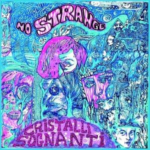 album Cristalli Sognanti - No Strange
