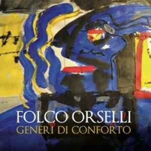 album Generi di conforto - Folco Orselli