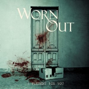 album A PRESENT FOR YOU ep - worn out