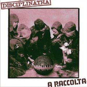 album A-Raccolta - Disciplinatha