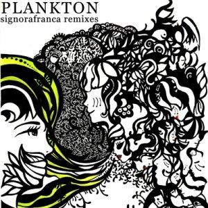 album [sfr056] signorafranca remixes - plankton