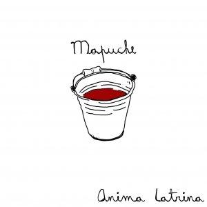 album Anima Latrina - Mapuche