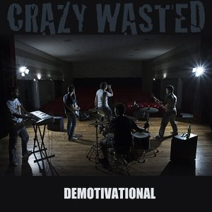album DEMOTIVATIONAL - Crazy Wasted