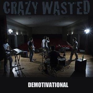 album DEMOTIVATIONAL - Crazy Wasted
