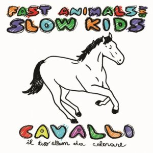 album Cavalli - Fast Animals And Slow Kids