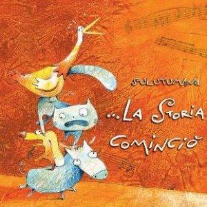 album La storia cominciò - Sulutumana