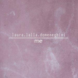 album ME - Laura Lalla Domeneghini