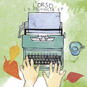 album La provincia EP - L'orso