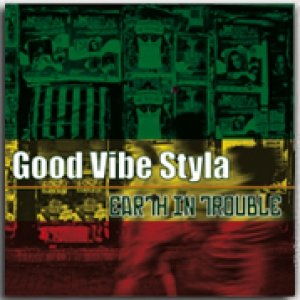 album Earth In Trouble - Ep - Good Vibe Styla