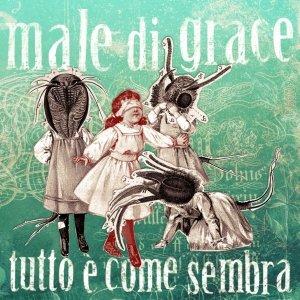 album Tutto è come sembra - Male di Grace