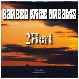 album Barbed Wire Dreams - 2Hurt
