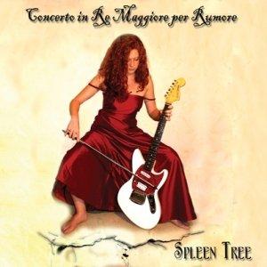 album Concerto in Re Maggiore per Rumore - Spleen Tree