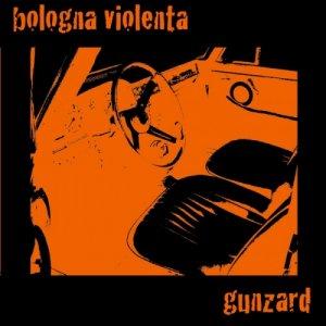 album Split BOLOGNA VIOLENTA / Gunzard - Bologna violenta
