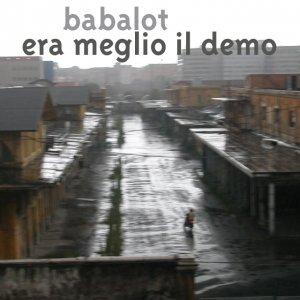 album Era Meglio il Demo - Babalot
