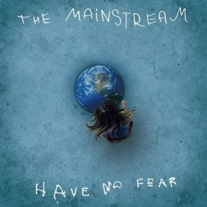 album Have no fear - The Mainstream