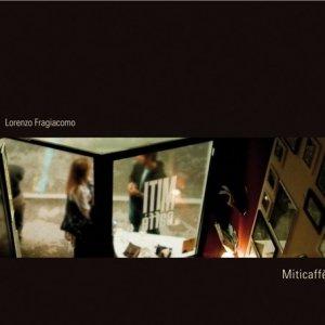 album MIticaffè - Lorenzo Fragiacomo