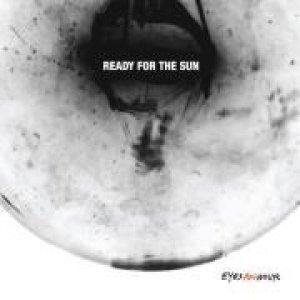 album Ready For The Sun - Eyes An Hour