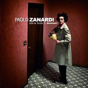 album Tutte le feste di domani - Paolo Zanardi