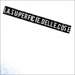 album La Superficie delle Cose - La Superficie delle Cose