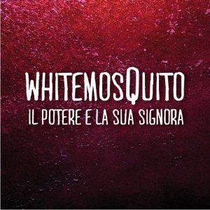 album Il potere e la sua signora - White MosQuito