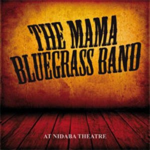 album at Nidaba Theatre - The MAMA BLUEGRASS BAND