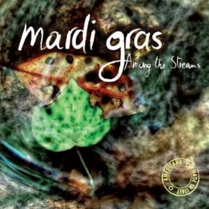 album Among the Streams - Mardi Gras