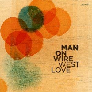 album West Love - Man On Wire
