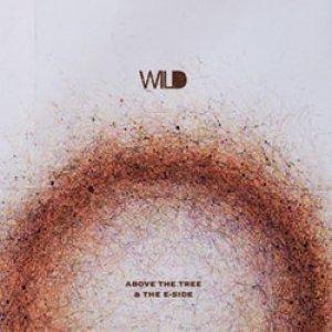 album Wild [W/ Eside] - Above The Tree