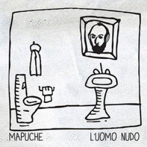 album L'uomo nudo - Mapuche