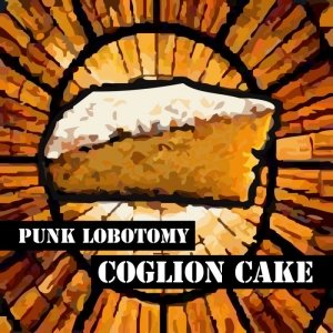 album Coglion Cake (demo) - Punk Lobotomy