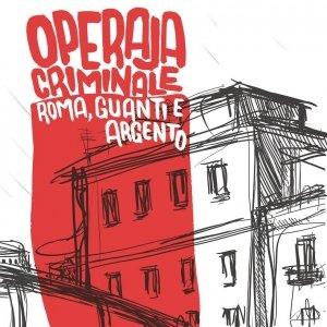 album Roma, guanti e Argento - Operaja Criminale