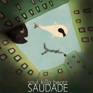 album Saudade - Soul Killa Beatz