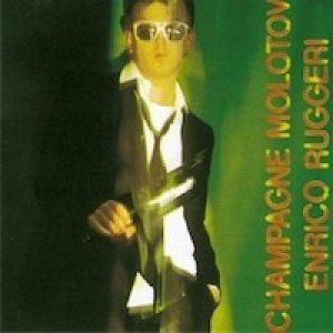album Champagne molotov - Enrico Ruggeri