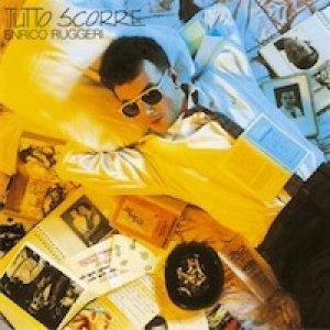 album Tutto scorre - Enrico Ruggeri