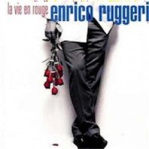 album La vie en rouge - Enrico Ruggeri