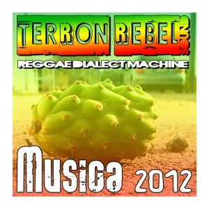 album Musica 2012 - Terron Rebel Sound