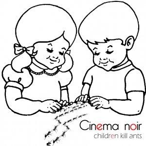 album Children kill ants - Cinema Noir