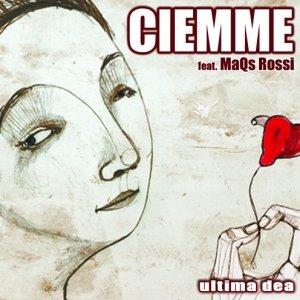 album Ultima dea feat. MaQs Rossi - Ciemme