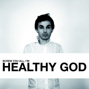 album Screw You All, I'm Healthy God - Healthy God