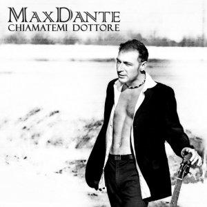 album Chiamatemi dottore - Max Dante