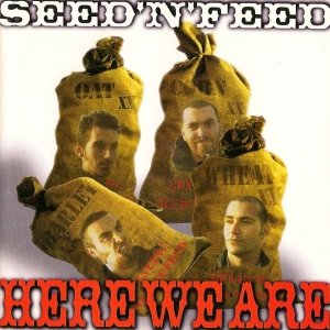 album Here we are - Seed'n'Feed