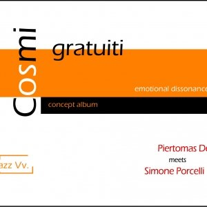 album Cosmi gratuiti - Emotional dissonance (Piertomas Dell'Erba meets Simone Porcelli) - PIERTOMAS DELL'ERBA Space Saxophone