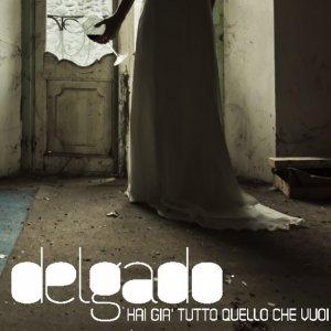 album Hai già tutto quello che vuoi - Delgado