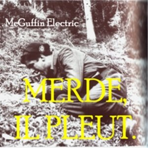 album Merde, il pleut. - McGuffin Electric